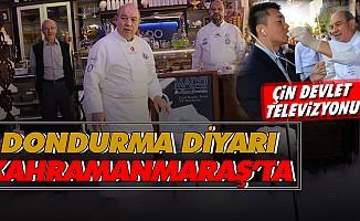Çin Devlet Televizyonu Dondurma Diyarı Kahramanmaraş'ta
