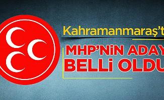 Kahramanmaraş'ta MHP'nin Adayı Belli Oldu