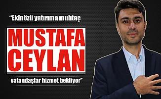 """Mustafa Ceylan; """"Ekinözü yatırıma muhtaç, vatandaşlar hizmet bekliyor"""""""