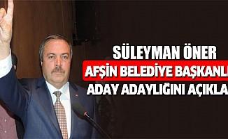 Süleyman öner afşin belediye başkanlığı aday adaylığını açıkladı.