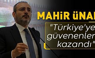 """""""Türkiye'ye güvenenler kazandı"""""""
