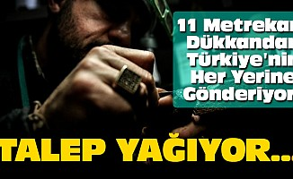 11 Metrekarelik Dükkandan Türkiye'nin Her Yerine Gönderiyor!