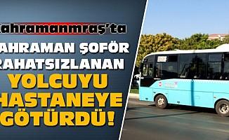 Kahraman şoför rahatsizlanan yolcuyu hastaneye götürdü!