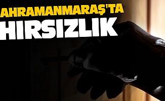 Kahramanmaraş'ta Hırsızlık