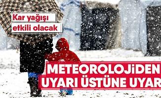 Meteoroloji'den uyarı üstüne uyarı geldi!