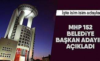 MHP 152 belediye başkan adayını açıkladı