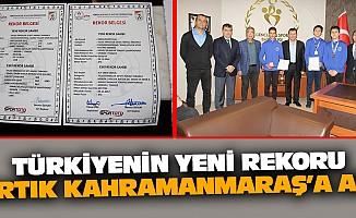 Türkiyenin Yeni Rekoru Artık Kahramanmaraş'a Ait