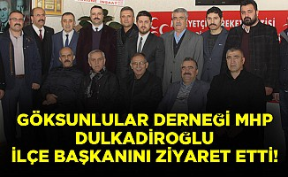 Göksunlular derneği MHP Dulkadiroğlu ilçe başkanını ziyaret etti!