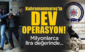 Kahramanmaraş'ta büyük operasyon!