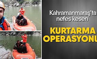 Kahramanmaraş'ta nefes kesen kurtarma operasyonu!