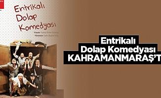 Entrikalı dolap komedyası Kahramanmaraş'ta