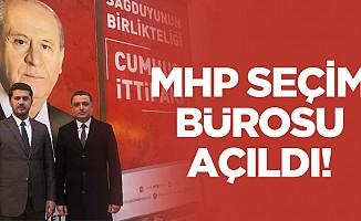 MHP seçim bürosu açıldı!