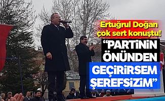 """Ertuğrul Doğan; """"Partinin önünden geçirirsem şerefsizim"""""""