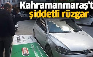 Kahramanmaraş'ta şiddetli rüzgar