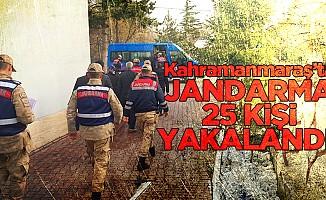 Kahramanmaraş'ta 25 kişi yakalandı!