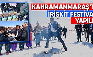 Kahramanmaraş'ta İrişkit Festivali Yapıldı