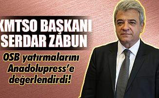 KMTSO Başkanı Zabun, OSB yatırmalarını Anadolupress'e değerlendirdi!