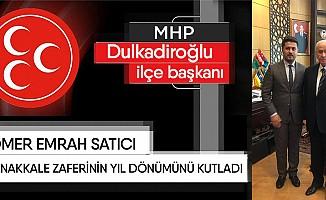 MHP İlçe Başkanı Satıcı, Çanakkale Zaferinin Yıl Dönümünü Kutladı