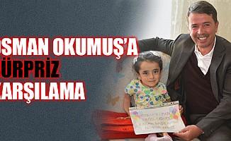 Osman Okumuş'a Sürpriz Karşılama