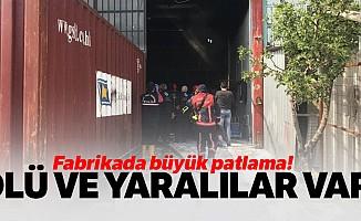 Fabrikada patlama meydana geldi! Ölü ve yaralılar var...