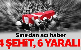 Hakkari'deki çatışmada, şehit sayısı 4'e çıktı, 6 asker yaralı