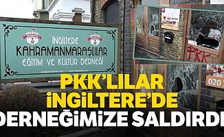 İngiltere'de PKK yandaşları Kahramanmaraşlılar derneğine saldırdı