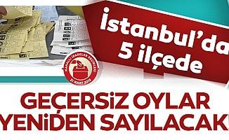 İstanbul'da 5 ilçede geçersiz oylar sayılacak