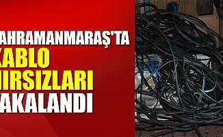 Kahramanmaraş'ta kablo hırsızları yakalandı