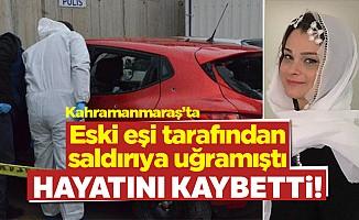 Kahramanmaraş'ta eski eşi tarafından öldürüldü!