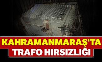 Kahramanmaraş'ta trafo hırsızlığı