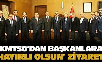 KMTSO'dan başkanlara 'Hayırlı Olsun' Ziyareti
