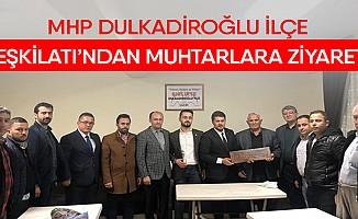 MHP Dulkadiroğlu ilçe Teşkilatı'ndan muhtarlara ziyaret!