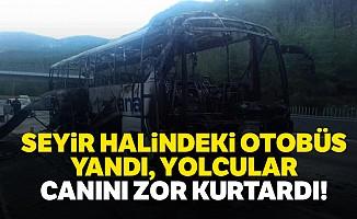 Seyir halindeki otobüs yandı yolcular canını zor kurtardı