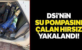 DSİ'nin su pompasını çalan hırsız yakalandı