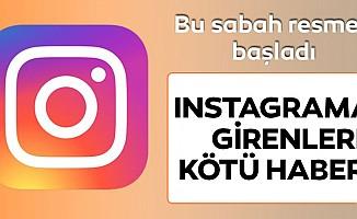 Instagrama girenlere kötü haber!