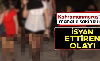 Kahramanmaraş'ta mahalle sakinlerinin fuhuş isyanı!