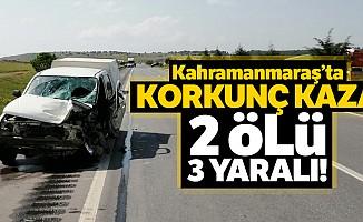 Kahramanmaraş'ta trafik kazası; 2 ölü!
