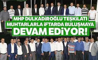 MHP Dulkadiroğlu teşkilatı muhtarlarla iftarda buluşmaya devam ediyor!