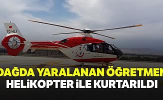 Dağda Yaralanan Öğretmen Helikopter İle Kurtarıldı