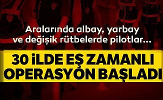 İzmirmerkezli 30 ilde devFETÖoperasyonu