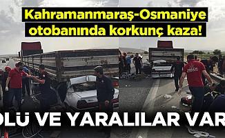 Kahramanmaraş-Osmaniye otobanında korkunç kaza!