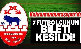 Kahramanmaraşspor'da 7 Futbolcunun bileti kesildi!