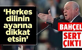 MHP lideri Bahçeli çok sert çıktı