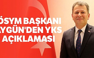 ÖSYMBaşkanı Aygün'denYKSAçıklaması