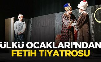 Ülkü Ocakları'ndan Fetih Tiyatrosu ve konser