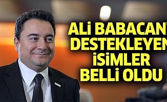 Ali Babacan'ı Destekleyen İsimler Belli Oldu