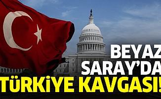 Beyaz Saray'da Türkiye kavgası!