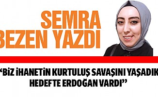 """""""Biz ihanetin kurtuluş savaşını yaşadık. Hedefte Erdoğan vardı"""""""