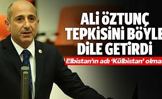 CHP'li Öztunç; Elbistan'ın adı 'Külbistan' olmasın!