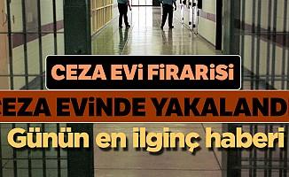 Firari hükümlü cezaevi ziyaretinde yakalandı